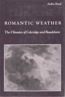 9780874512779: Romantic Weather: The Climates of Coleridge and Baudelaire