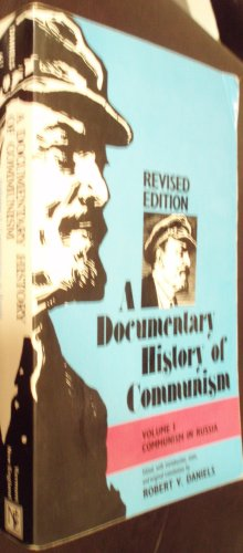 9780874512991: A Documentary History Of Communism: Volume 1, Communism in Russia