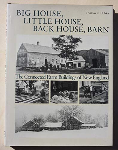 9780874513103: Big House, Little House, Back House, Barn: The Connected Farm Buildings of New England