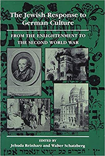9780874513455: The Jewish Response to German Culture: From the Enlightenment to the Second World War (Tauber Institute S.)