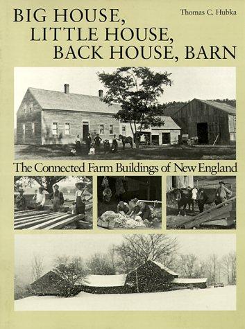9780874513561: Big House, Little House, Back House, Barn: The Connected Farm Buildings of New England