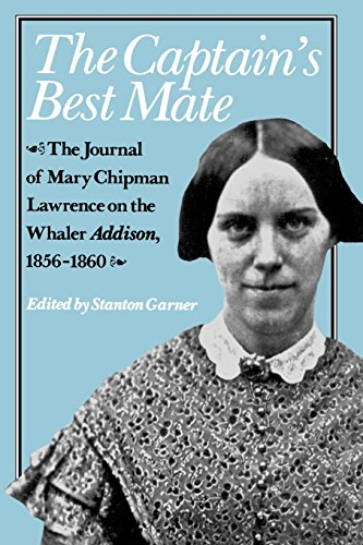 The Captain's Best Mate: The Journal of Mary Chipman Lawrence on the Whaler Addison, 1856-1860