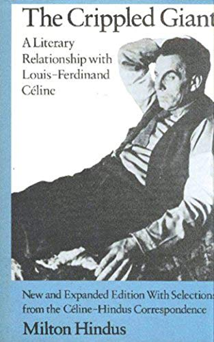 9780874513677: The Crippled Giant: A Literary Relationship with Louis-Ferdinand Céline. New and expanded ed., with Selections from the Céline-Hindus Correspondence