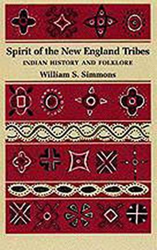 9780874513721: Spirit of the New England Tribes: Indian History and Folklore, 1620–1984