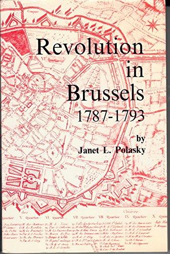 Revolution in Brussels, 1787-1793 (Memoires De La: Polasky, Janet L.