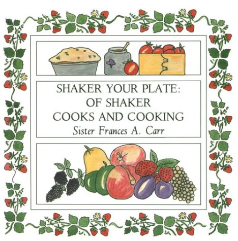 9780874514049: Shaker Your Plate: Of Shaker Cooks and Cooking