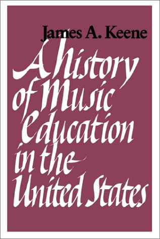 9780874514056: A History of Music Education in the United States.