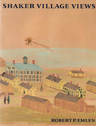 9780874514209: Shaker Village Views: Illustrated Maps and Landscape Drawings by Shaker Artists of the Nineteenth Century