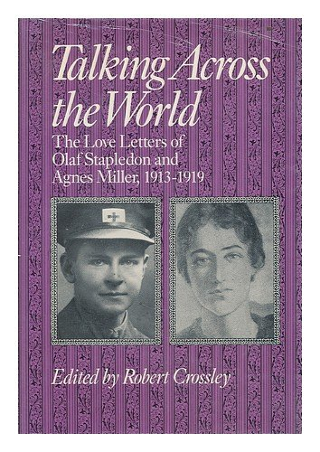 9780874514230: Talking Across the World: The Love Letters of Olaf Stapledon and Agnes Miller, 1913–1919