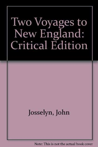 JOHN JOSSELYN, COLONIAL TRAVELER. A Critical Edition Of Two Voyages To New-England.: Lindholdt, ...