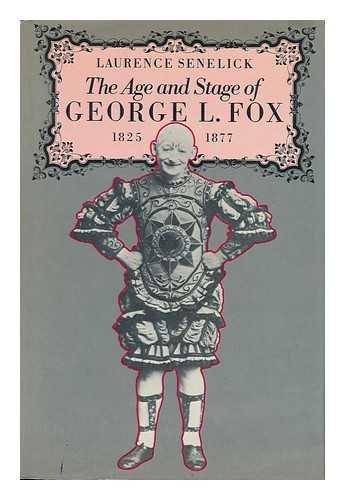 9780874514339: The Age and Stage of George L. Fox, 1825-1877