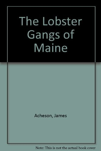 9780874514377: The Lobster Gangs of Maine