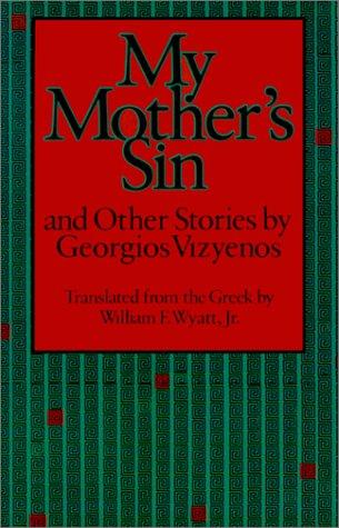 My Mother's Sin and Other Stories by Georgios Vizyenos: Georgios Vizyenos