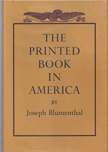 9780874514858: The Printed Book in America