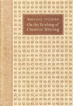 On the Teaching of Creative Writing: Responses to a Series of Questions (9780874514865) by Wallace Stegner