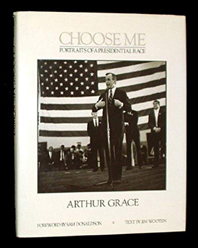 9780874514919: Choose Me: Portraits of a Presidential Race