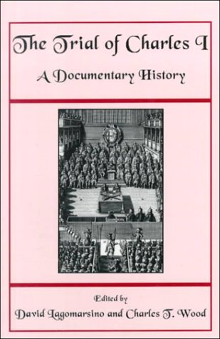 9780874514995: The Trial of Charles I: A Documentary History