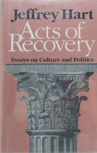 Acts of Recovery: Essays on Culture and Politics