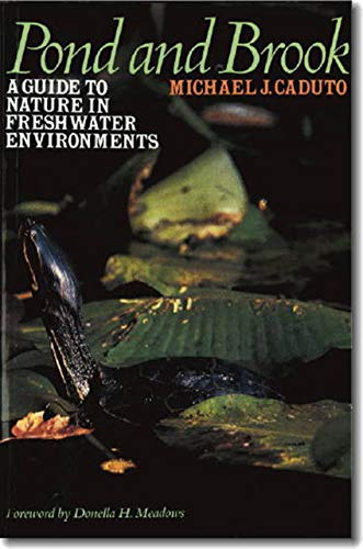 Pond and Brook: A Guide to Nature in Freshwater Environments