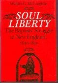 Soul Liberty: The Baptists' Struggle in New England, 1630-1833