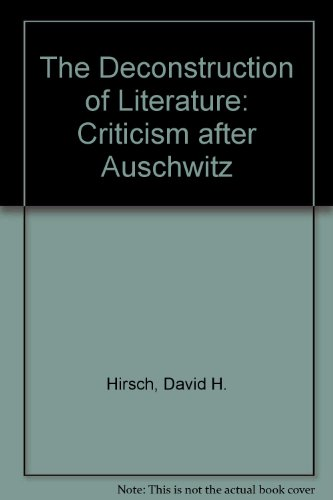 9780874515350: The Deconstruction of Literature: Criticism after Auschwitz