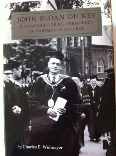 9780874515534: John Sloan Dickey: A Chronicle of His Presidency of Dartmouth College
