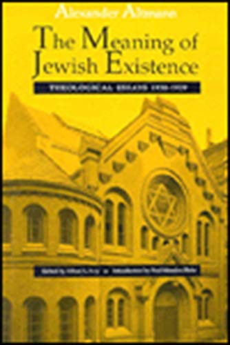 The Meaning of Jewish Existence: Theological Essays: Altmann, Alexander.