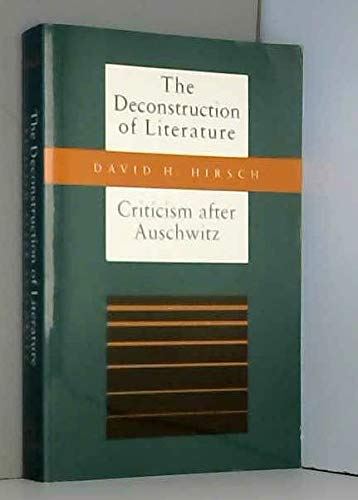 9780874515664: The Deconstruction of Literature: Criticism after Auschwitz