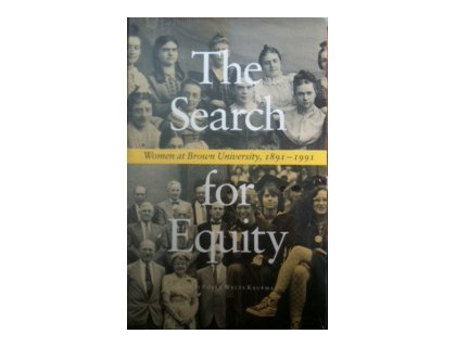 The Search for Equity: Women at Brown: Polly Welts Kaufman