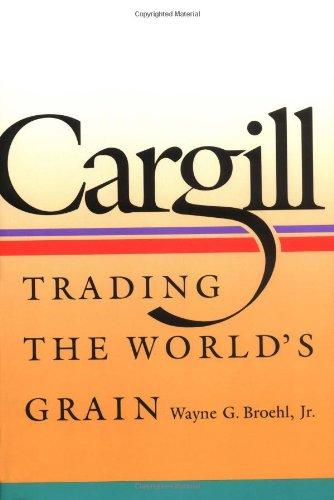 Cargill: Trading the World's Grain: Broehl, Wayne G. Jr.