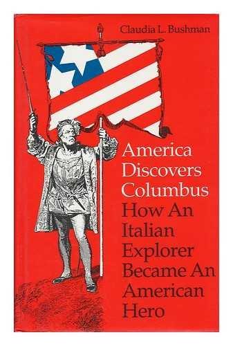 9780874515763: America Discovers Columbus: How an Italian Explorer Became an American Hero