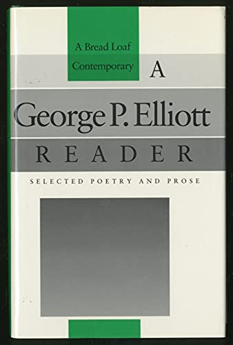9780874515770: A George P. Elliott Reader: Selected Poetry and Prose (Bread Loaf Series of Contemporary Writers)