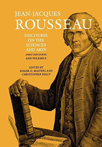 Discourse on the Sciences and Arts (First: Jean-Jacques Rousseau; Translator-Judith