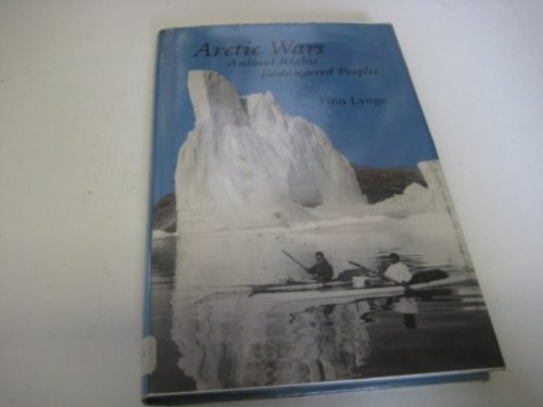 9780874515886: Arctic Wars, Animal Rights, Endangered Peoples (Arctic Visions Series)