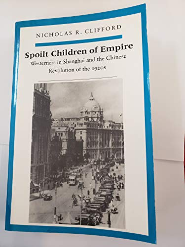 9780874515954: Spoilt Children of Empire: Westerners in Shanghai and the Chinese Revolution of the 1920s