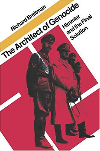 The Architect of Genocide: Himmler and the Final Solution (The Tauber Institute Series for the ...