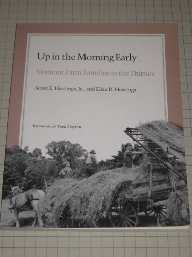 9780874515985: Up in the Morning Early: Vermont Farm Families in the Thirties