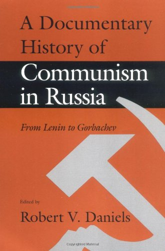 9780874516166: A Documentary History of Communism in Russia: From Lenin to Gorbachev