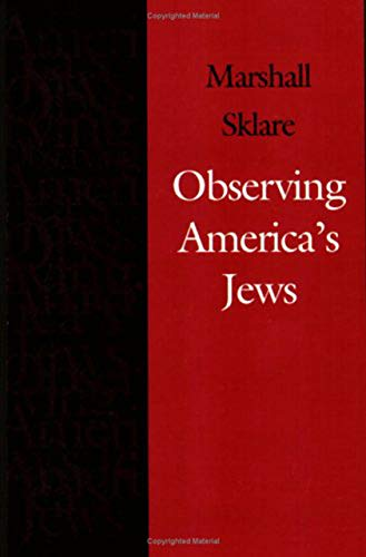 9780874516234: Observing America's Jews (Brandeis Series in American Jewish History, Culture, and Life)
