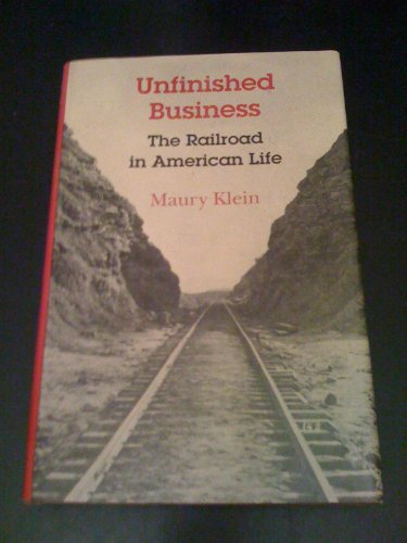 9780874516579: Unfinished Business: The Railroad in American Life