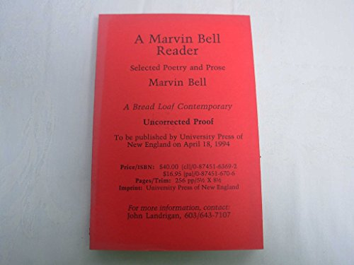 A Marvin Bell Reader: Selected Poetry and Prose (The Bread Loaf Series): Bell, Marvin