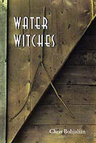 Water Witches.: BOHJALIAN, Chris.