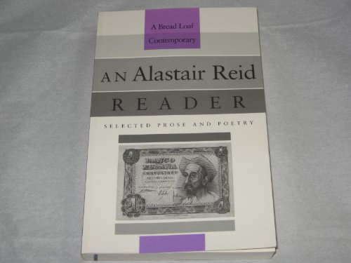 9780874516937: An Alastair Reid Reader: Selected Poetry and Prose (Bread Loaf Series of Contemporary Writers)