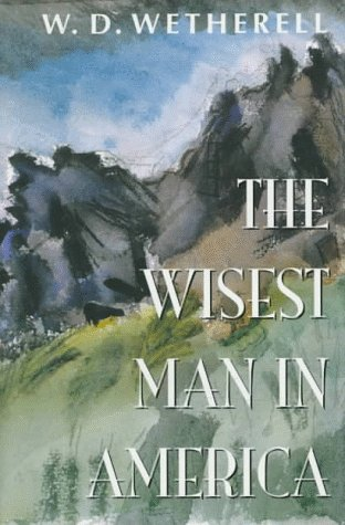 The Wisest Man in America: Wetherell, W.D. *Author SIGNED/INSCRIBED!*