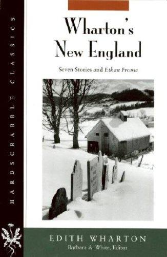 Wharton's New England: Seven Stories and Ethan: Edith Wharton