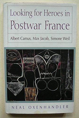 9780874517316: Looking for Heroes in Postwar France: Albert Camus, Max Jacob, Simone Weil
