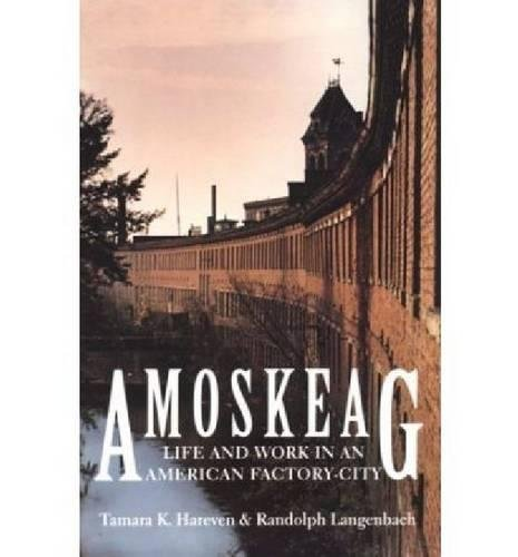 9780874517361: Amoskeag: Life and Work in an American Factory-City (Library of New England)