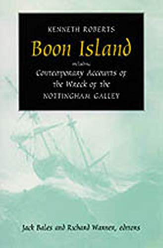 Boon Island; including Contemporary Accounts of the Wreck of the Nottingham Galley.