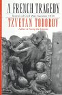 9780874517477: A French Tragedy: Scenes of Civil War, Summer 1944 (Contemporary French Culture and Society)