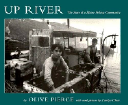 Up River: The Story of a Maine Fishing Community (Library of New England): Olive Pierce